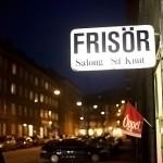 J'ai oublié de prendre une photo du mien, alors voici un frisör au hasard à Malmö.